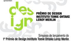 """Simpósio """"O Design do Contemporâneo"""" - Lançamento do 1º Prêmio de Design Instituto Tomie Ohtake Leroy Merlin"""