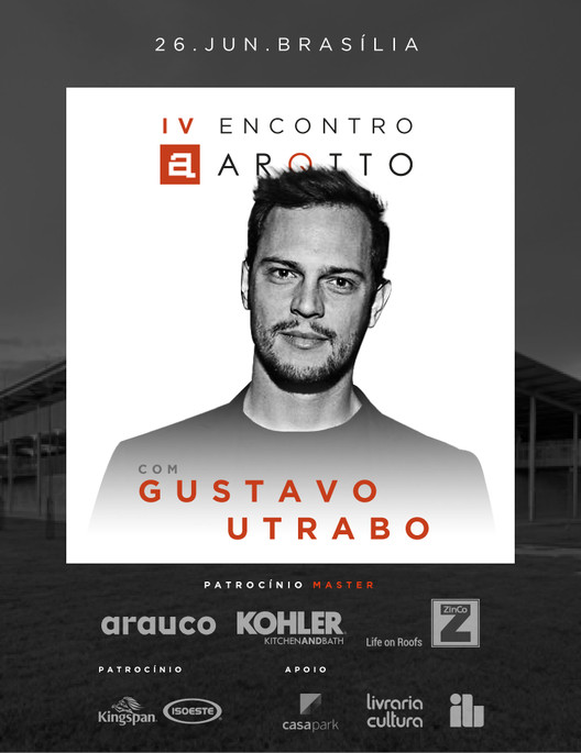 IV Encontro ARQTTO com Gustavo Utrabo, IV Encontro ARQTTO com Gustavo Utrabo