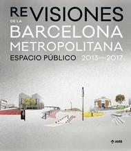 Re-Visiones de la Barcelona metropolitana. Espacio público 2013-2017