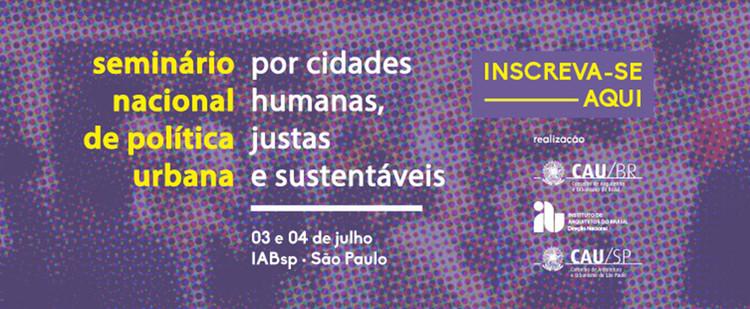 Seminário Nacional de Política Urbana: Por Cidades Mais Humanas, Justas e Sustentáveis, banner_seminario_nacional_politica_urbana_iabsp