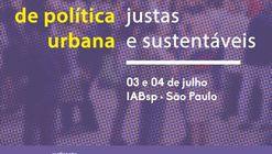 Seminário Nacional de Política Urbana: Por cidades humanas, justas e sustentáveis