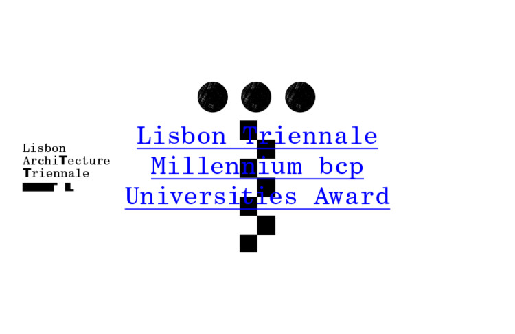 Open Call for Lisbon Triennale Millennium bcp Universities Award Competition, Lisbon Triennale Universities Award Competition, 2019, ©Letra, Marco Balesteros