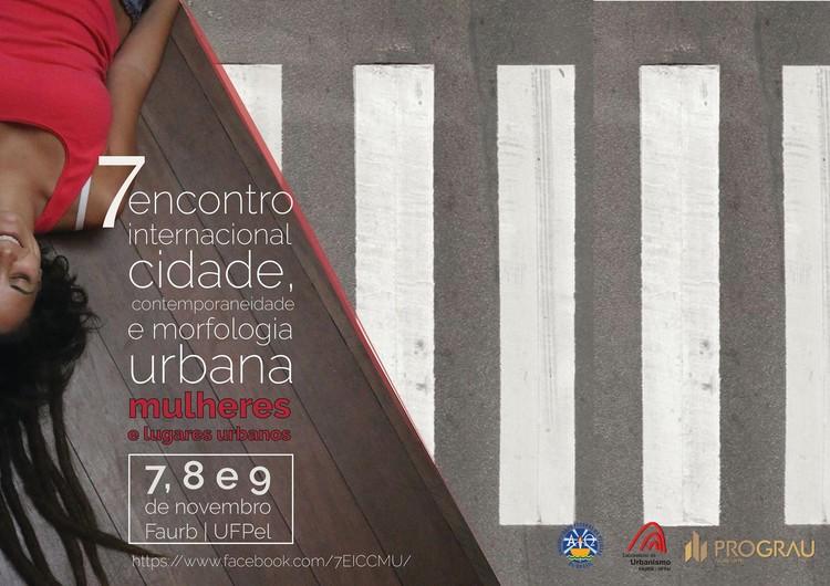 7° Encontro Internacional Cidade, Contemporaneidade e Morfologia Urbana , 7 EICCMU: MULHERES E LUGARES URBANOS