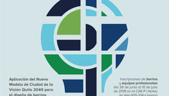 Concurso de Ideas: Mi Barrio Ejemplar y Sostenible - Quito