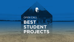 Open Call: The Best Student Design-Build Projects