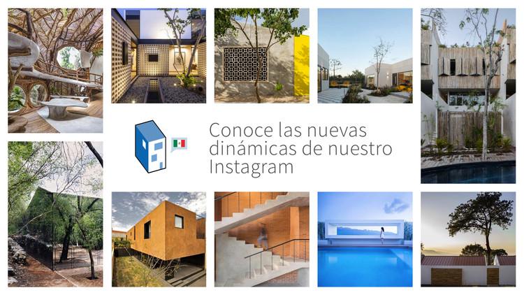 Participa en las nuevas dinámicas en nuestra cuenta de Instagram @ArchdailyMx