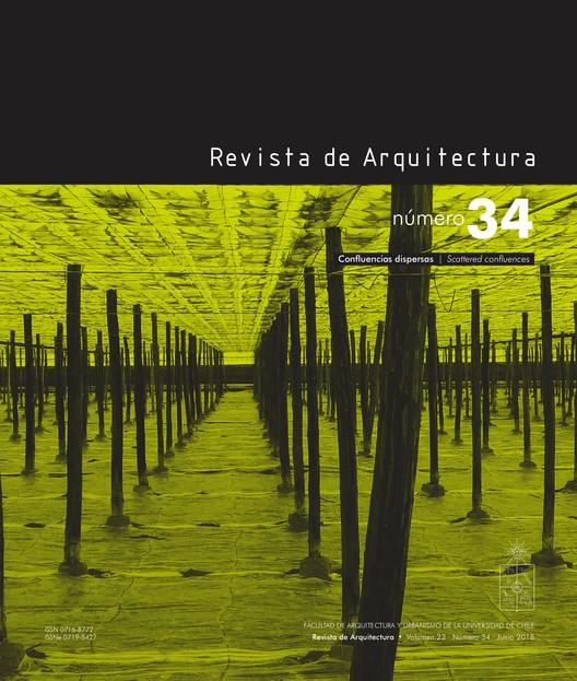Revista de Arquitectura #34: Confluencias dispersas / Universidad de Chile