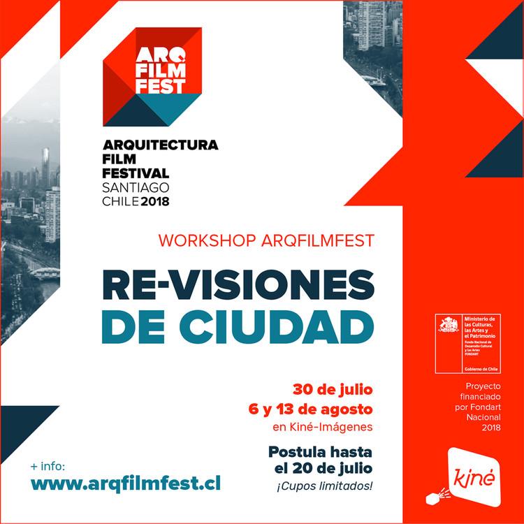 Postula al workshop 'Re-visiones de ciudad' de ArqFilmFest en Kiné-Imágenes, ArqFilmFest