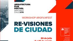 Postula al workshop 'Re-visiones de ciudad' de ArqFilmFest en Kiné-Imágenes