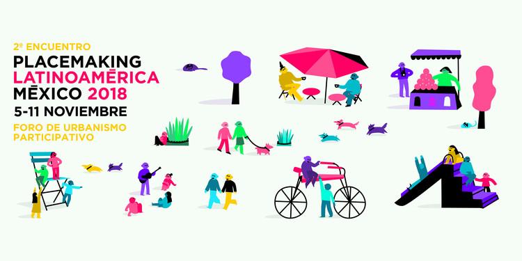 Conoce y súmate a la campaña del 2º Encuentro Placemaking Latinoamérica , © Placemaking Latinoamérica