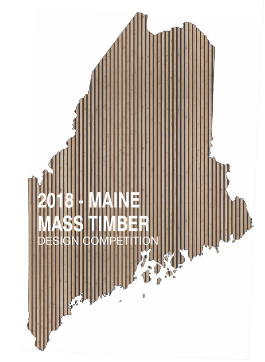 Open Call: Maine Mass Timber Design Competition, Maine Mass Timber Design Competition