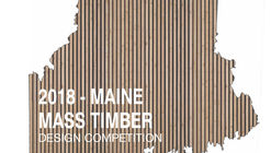 Open Call: Maine Mass Timber Design Competition