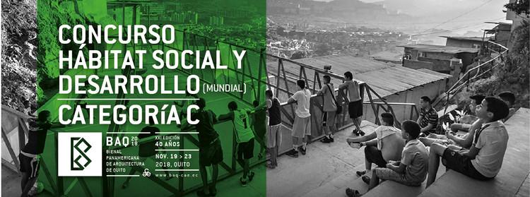 BAQ2018: Concurso Hábitat Social y Desarrollo, Colegio de Arquitectos del Ecuador sección Pichincha