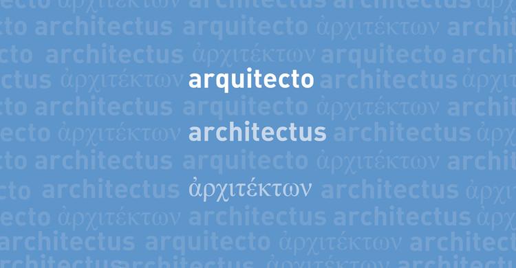 Etimología en la arquitectura: de dónde provienen las principales palabras de la disciplina, Cortesía de Fabián Dejtiar