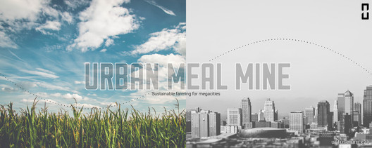 Call for Ideas: Urban Meal Mine, London, How will you bring farms to the city?