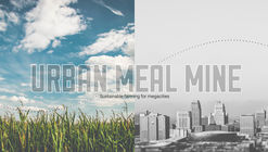 Call for Ideas: Urban Meal Mine, London