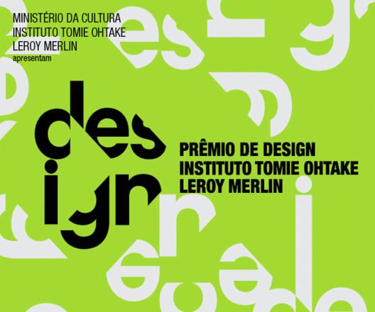 Inscrições prorrogadas para o 1º Prêmio de Design Instituto Tomie Ohtake Leroy Merlin