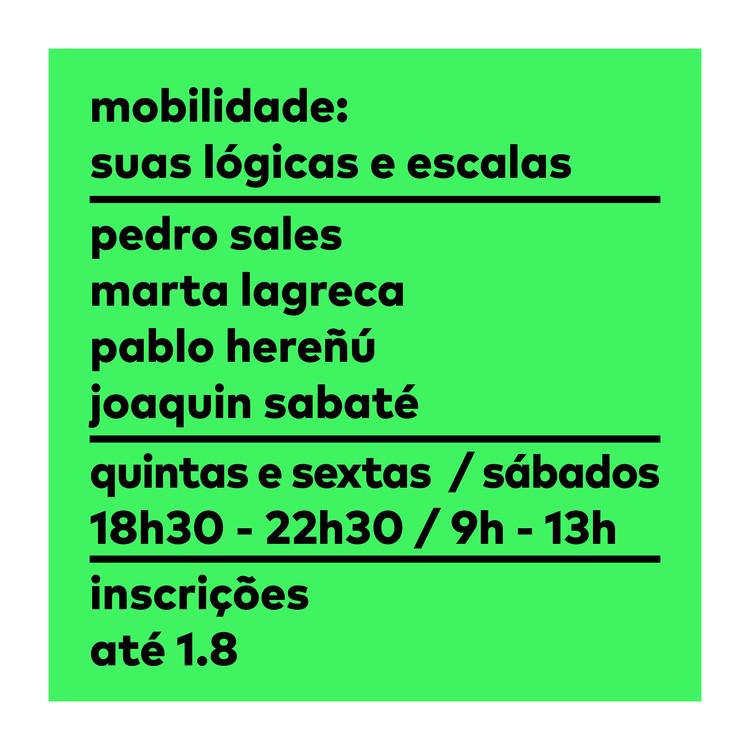 Pós-Graduação 'Mobilidade: Suas Escalas e Lógicas' - Inscrições Abertas I Escola da Cidade, Inscrições abertas até 01.08