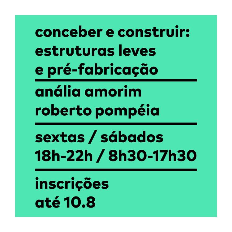 Novo Curso de Pós-Graduação - 'Conceber e Construir: Estruturas Leves e Pré-Fabricação' - Inscrições Abertas , Inscrições abertas até 10.08