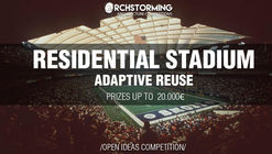 Open Call - Residential Stadium: Adaptive Reuse