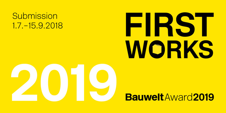 Bauwelt Award 2019: First Works, First Works - enter now and submit your project for the Bauwelt Award 2019.