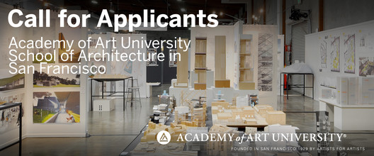Call For Applicants School Of Architecture At Academy Of Art University In San Francisco Archdaily