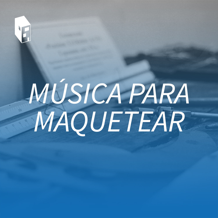 Escucha 'Música para maquetear', una playlist de ArchDaily en Español en Spotify