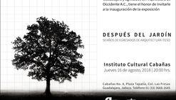 Después del jardín: 50 años de egresados de arquitectura ITESO