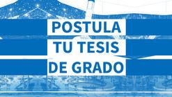 ArchDaily busca las mejores Tesis de Grado en Colombia. ¡Participa en nuestra tercera edición!