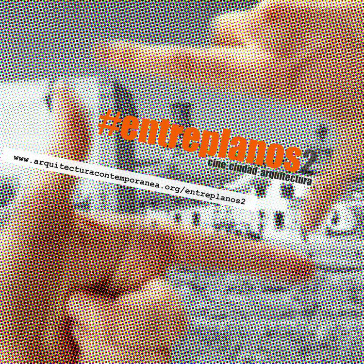 Certamen de audiovisuales ENTREPLANOS2: cine. ciudad. arquitectura, Fundación Arquitectura Contemporánea
