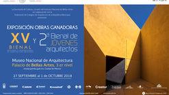 Exposición XV Bienal de Arquitectura Mexicana + 2ª Bienal de Jóvenes Arquitectos
