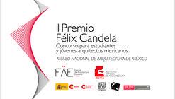 II Premio Félix Candela: Museo Nacional de Arquitectura de México