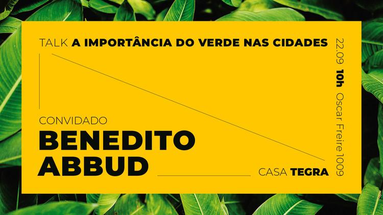 Benedito Abbud fala sobre a importância do verde nas cidades, Divulgação