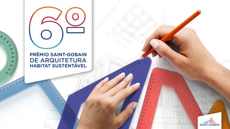 Inscrições abertas para o 6º Prêmio Saint-Gobain de Arquitetura , 6º Prêmio Saint-Gobain de Arquitetura: Inscrições Abertas