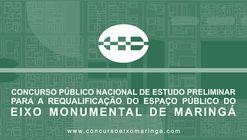 Inscrições Abertas: Concurso para a Requalificação do Eixo Monumental de Maringá