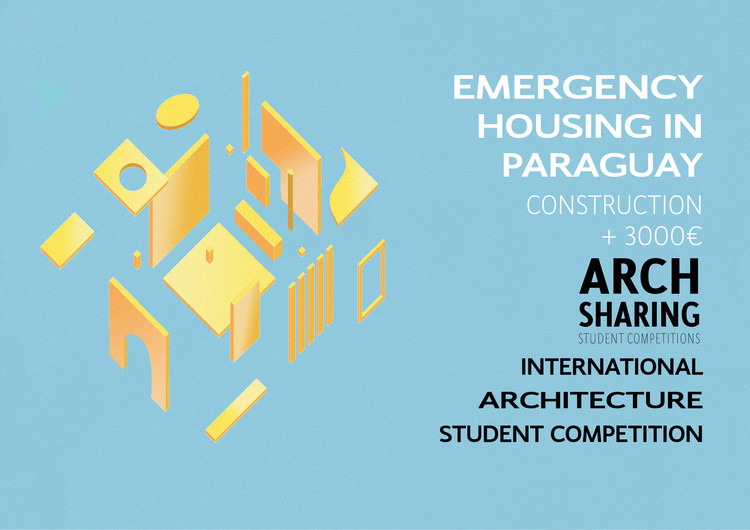 Call for Entries: Emergency Housing in Paraguay, Emergency Housing in Paraguay