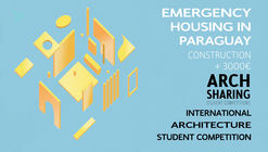 Call for Entries: Emergency Housing in Paraguay