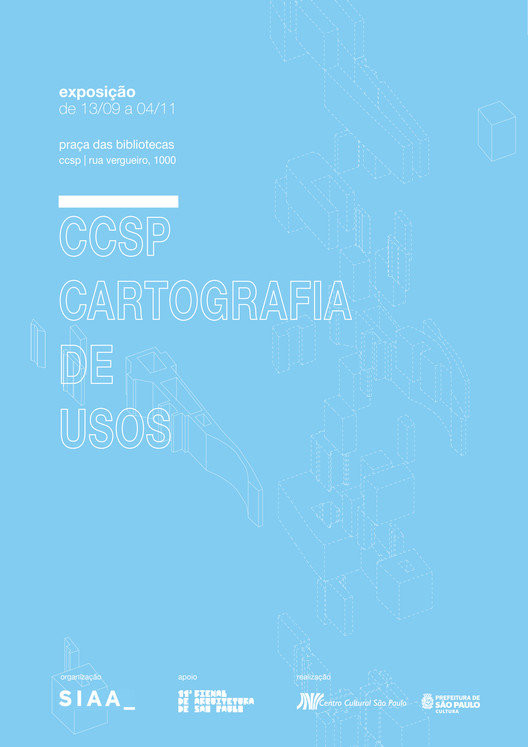 Exposição: CCSP | Cartografia de usos, Cartaz da Exposição - SIAA