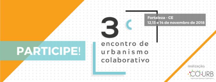 Inscrições Abertas para o 3º Encontro de Urbanismo Colaborativo, Inscrições Abertas para o 3º Encontro de Urbanismo Colaborativo