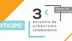 Inscrições Abertas para o 3º Encontro de Urbanismo Colaborativo