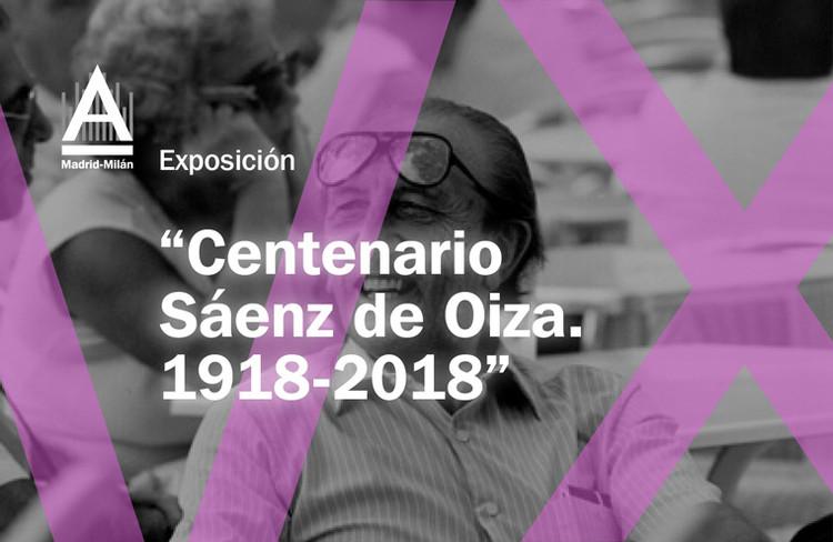 XV Semana de la Arquitectura: Exposición 'Centenario Sáenz de Oiza. 1918-2018'