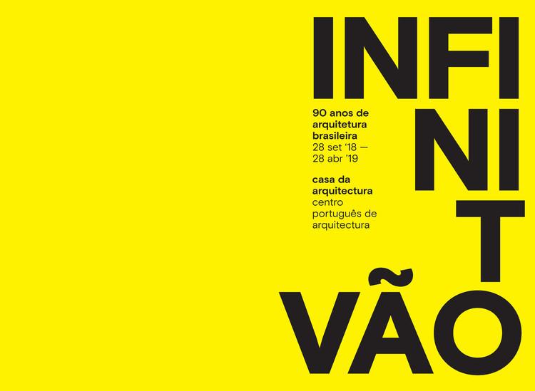 """Inaugura hoje a exposição """"Infinito Vão – 90 anos de Arquitetura Brasileira"""""""