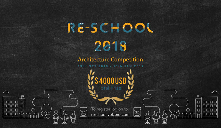 Call for Ideas: RE School 2018 Architecture Competition, RE School 2018 Architecture Competition, where you can RE-Think and RE-Imagine the idea of schools, challenging the conventional education system, while reaching out to millions who remain inaccessible to this basic need.  Come join the Movement!