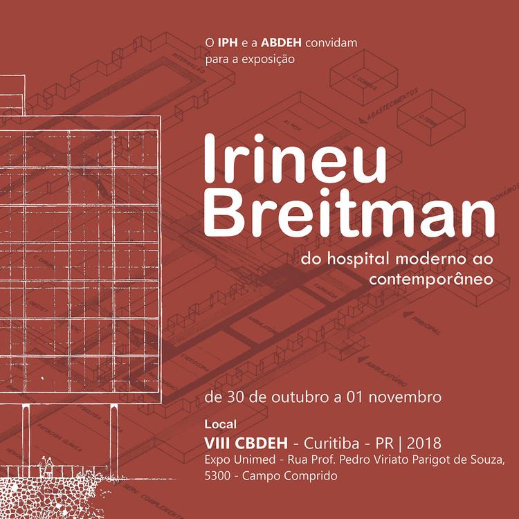 Irineu Breitman: do hospital moderno ao contemporâneo