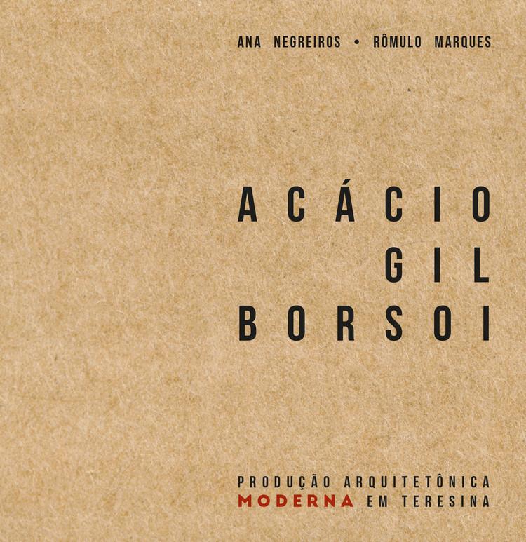 """Lançamento do livro """"Acácio Gil Borsoi: produção arquitetônica moderna em Teresina"""", Capa do livro """"Acácio Gil Borsoi: produção arquitetônica moderna em Teresina"""""""