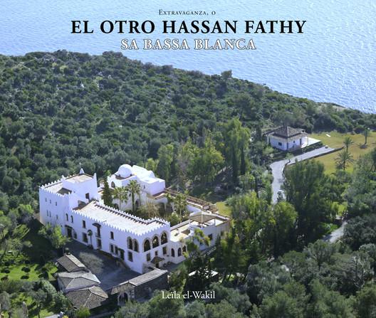 Extravaganza o el otro Hassan Fathy: Sa Bassa Blanca