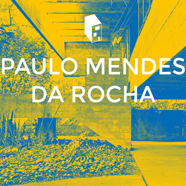 Playlist: Paulo Mendes da Rocha