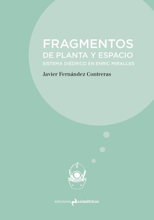 Fragmentos de planta y espacio. El sistema diédrico en Enric Miralles