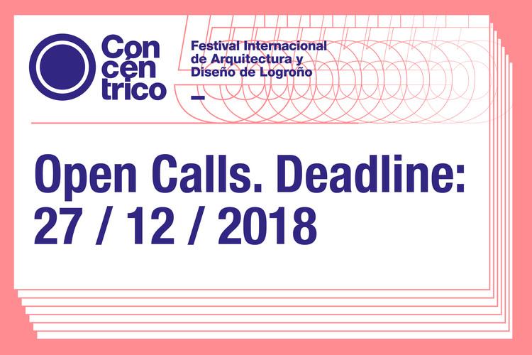 Open Calls: Concéntrico 05, International Architecture and Design Festival. Logroño, Spain, Open Calls: Concéntrico 05, International Architecture and Design Festival. Logroño / La Rioja / Spain