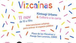 Activa Vizcaínas - Propuestas ganadoras del concurso de Intervenciones Urbanas del BID y Placemaking Latinoamérica México 2018